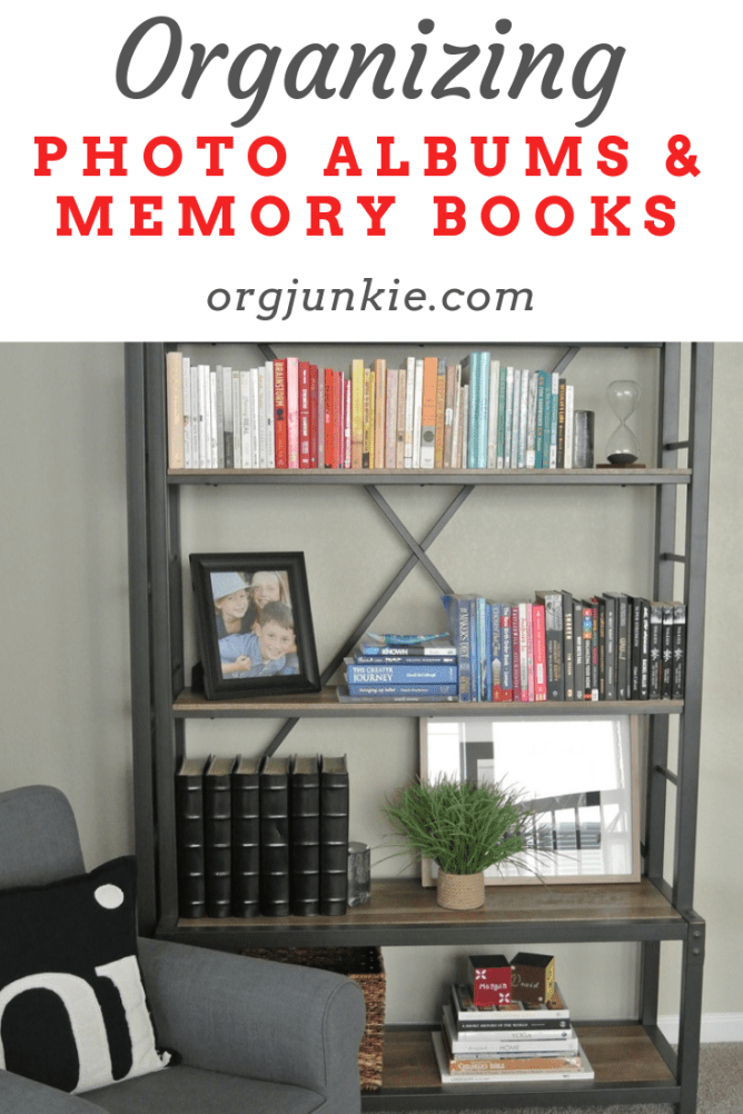 Organizing Photo Albums & Memory Books at I'm an Organizing Junkie blog
