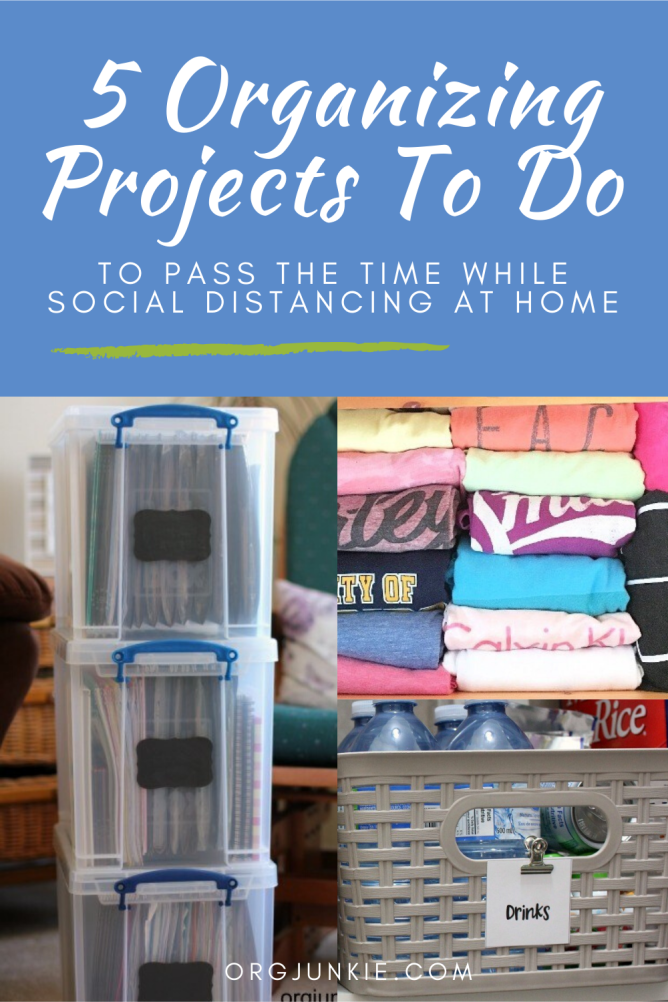 5 Organizing Projects To Do While Social Distancing at Home