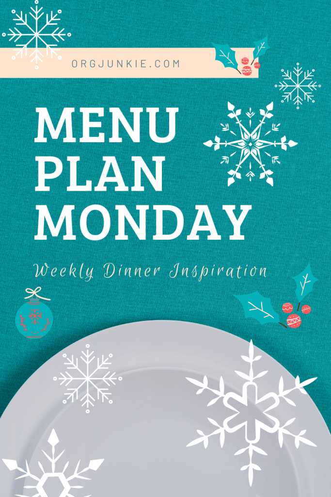 Menu Plan Monday for the week of Dec 14/20 ~ Weekly Dinner Inspiration at I'm an Organizing Junkie blog