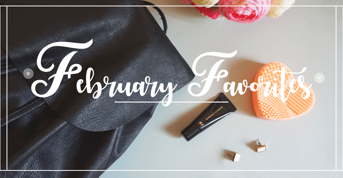 5 Monthly Favorites – February
