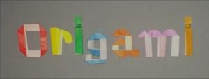 Folded letters spelling Origami