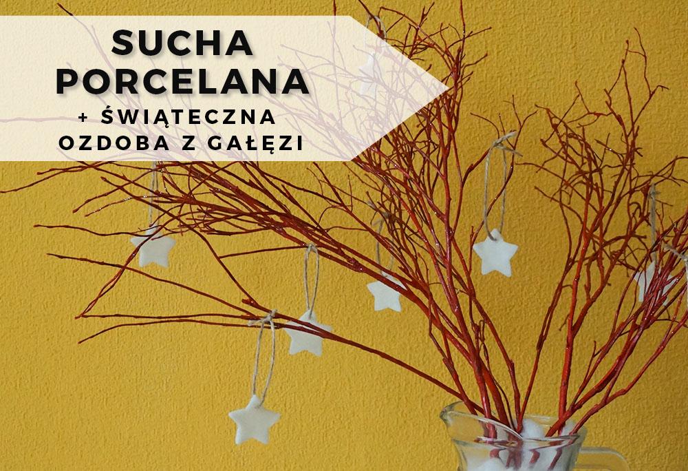 Prosty przepis: sucha porcelana, ozdoby, świąteczna dekoracja z gałęzi