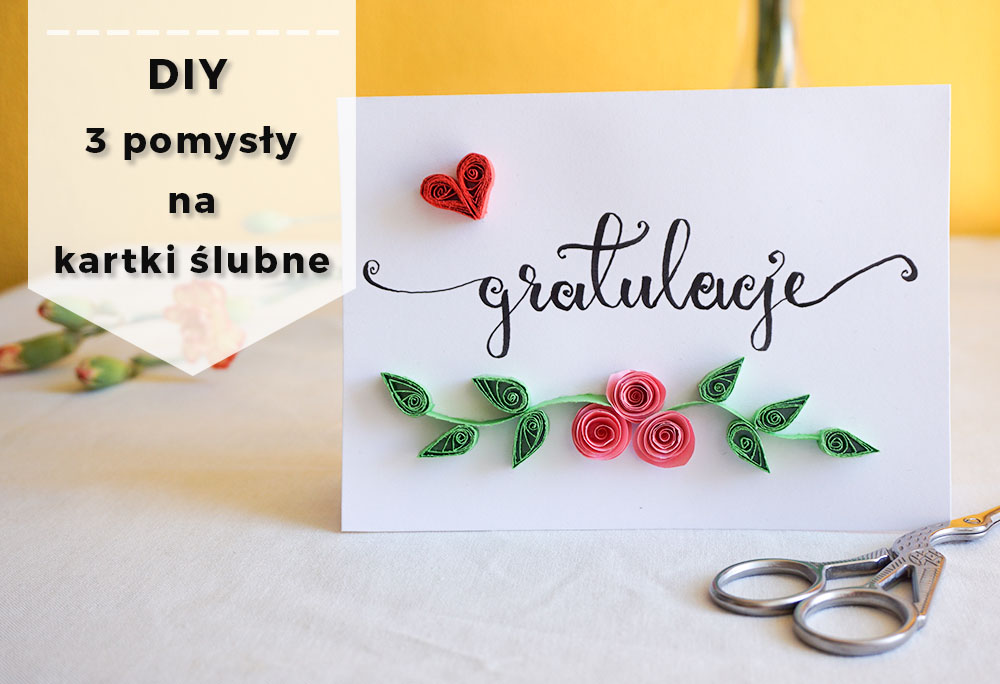 Handmade 3 pomysły na kartki ślubne