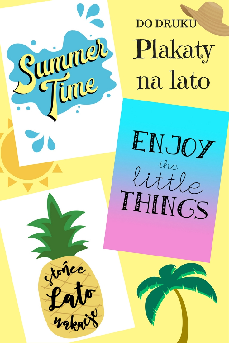 Plakaty do druku na lato - Summer Time, Enjoy the little things, Ananas // Printable summer posters