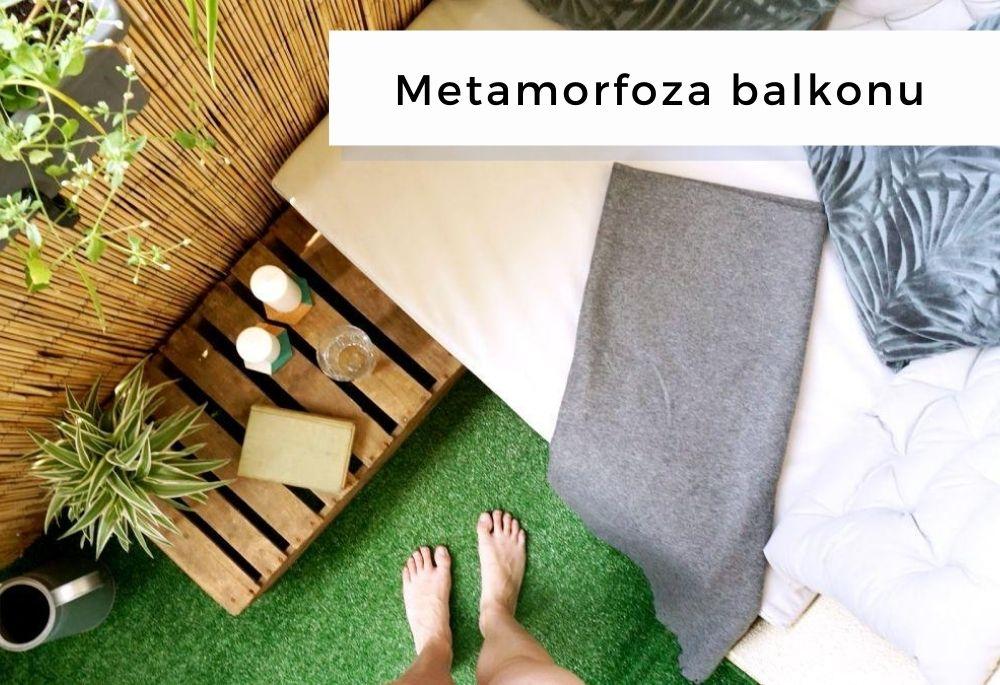Metamorfoza naszego balkonu