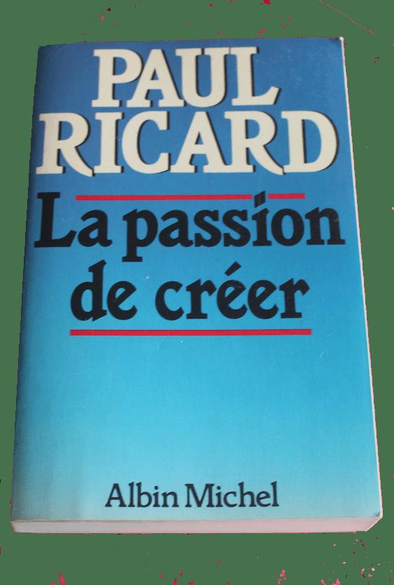 «La Passion de créer» de Paul Ricard