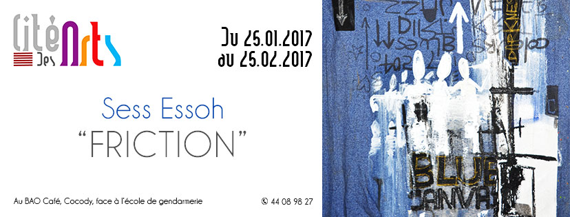 """Exposition """"Friction"""" de l'artiste ivoirien Sess Essoh dans le cadre de Cité des Arts #2 - 25 janvier au 25 février 2017"""