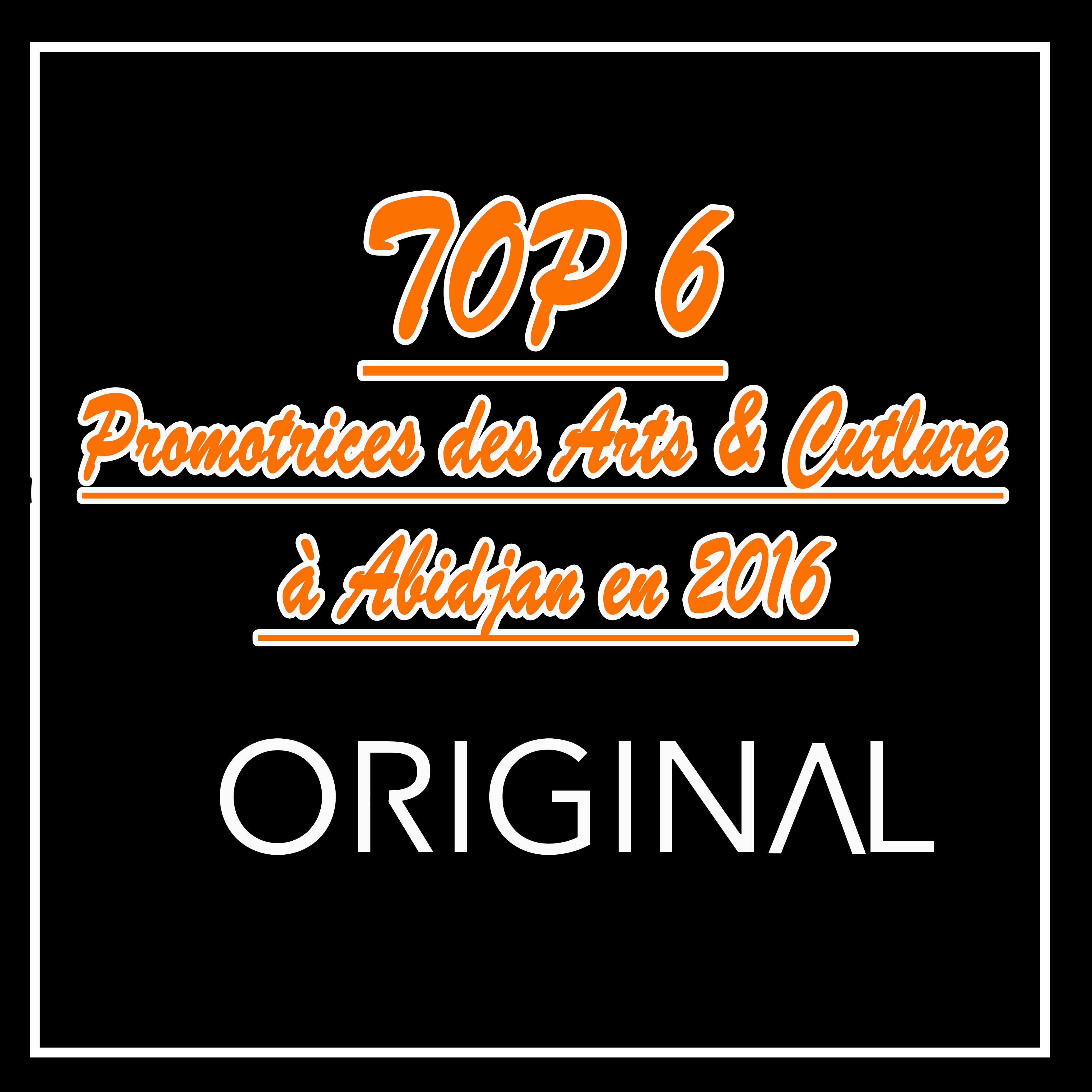 TOP 6 de promotrices d'art et de culture en Côte d'Ivoire selon ORIGINVL pour l'année 2016