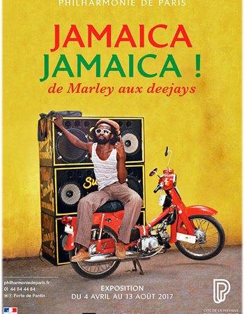 Jamaïca Jamaïca ! De Marley aux deejays – Du 4 avril au 13 août 2017 à l'Espace Philharmonie de Paris