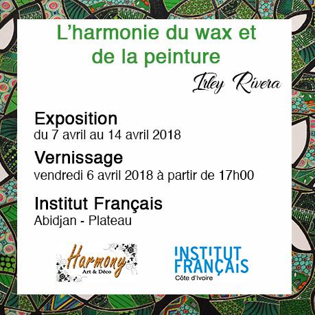 L'Harmonie du Wax et de la Peinture de Irley Rivera sera présentée du 7 au 14 avril 2018 à l'institut Français de Côte d'Ivoire