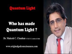 Who has made Quantum Light consciousness