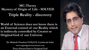 Triple reality- external control of reality is indirectly controlled by Creator