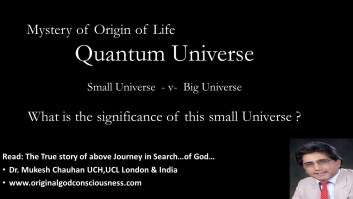 Greatness of Original God: Quantum Universe - small Universe