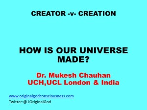 Who has made our Universe?