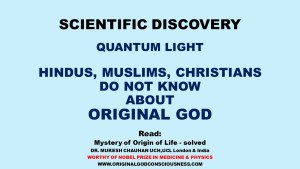 Original God is not known to Hindus Muslims or Christians