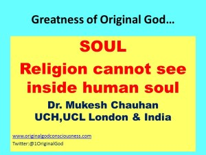 Religion cannot see soul or atma
