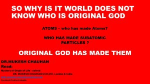 World does not know who is Original God