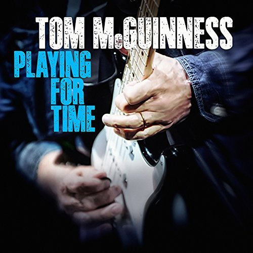 Tom McGuinness – 'Playing For Time'