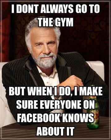 Fitness memes: tell facebook when i go to the gym