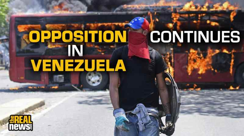 Unreported Opposition Violence Continues in Venezuela