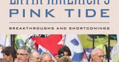 """A Continent of Resistance: Latin America's """"Pink Tide"""" in the Empire's Scopes (Book Review)"""