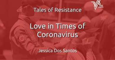 Tales of Resistance: Love in Times of Coronavirus