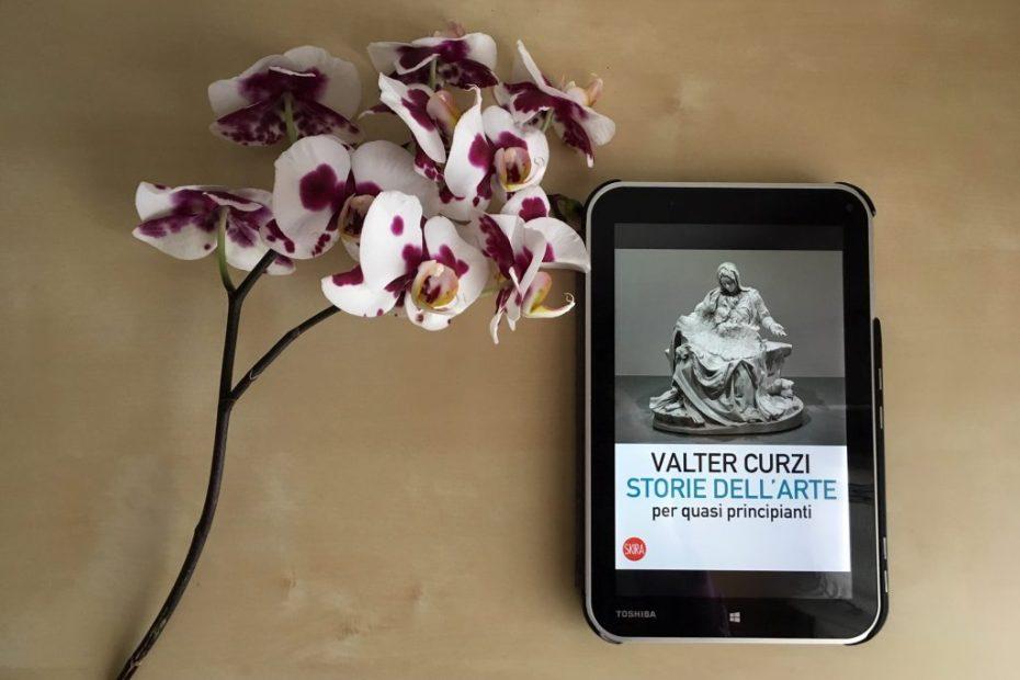 Storie dell'arte per quasi principianti, Valter Curzi - Orizzonte Cultura