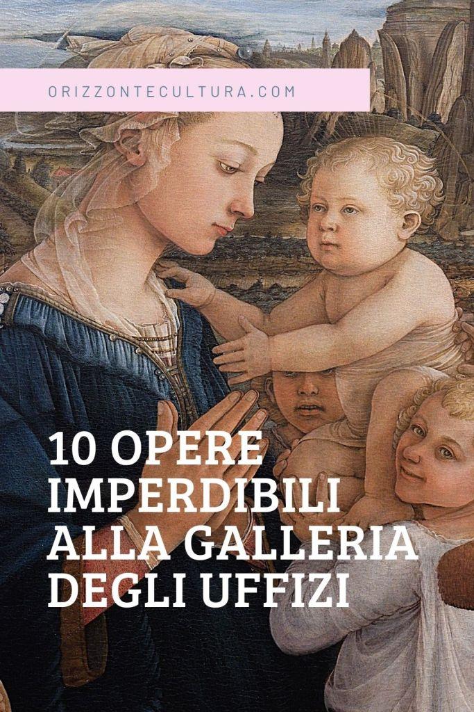 10 opere imperdibili alla Galleria degli Uffizi - Pinterest