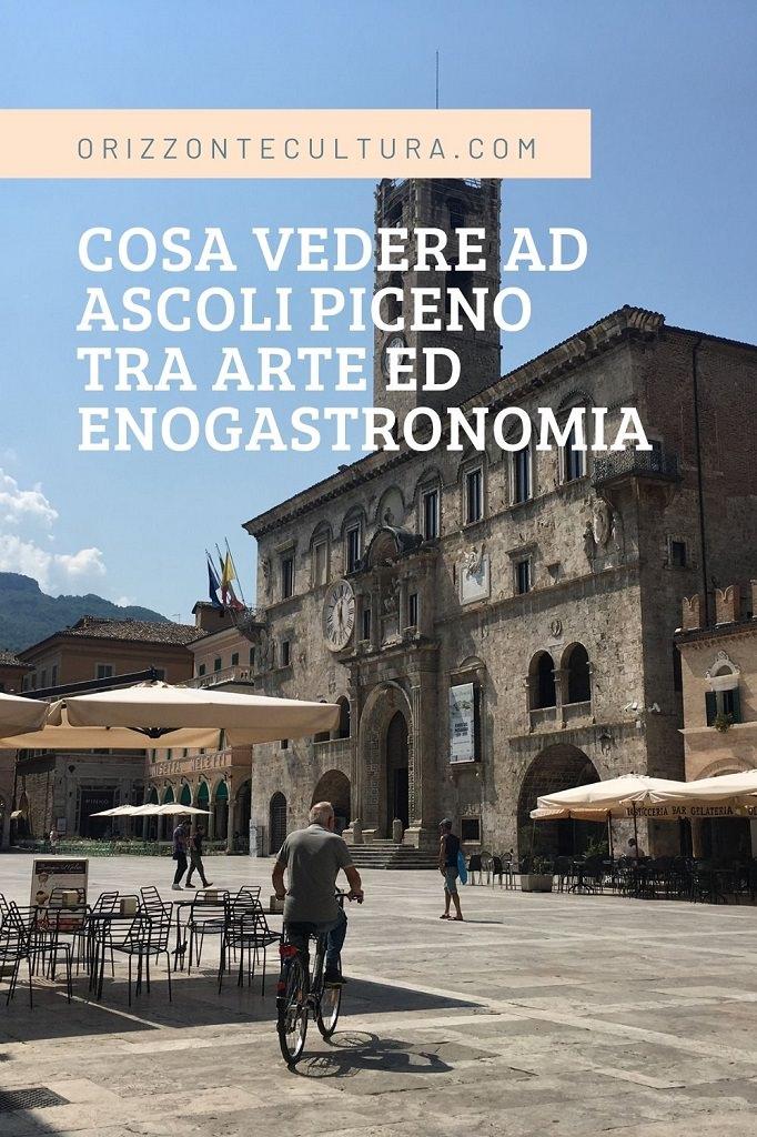 Cosa vedere ad Ascoli Piceno tra arte ed enogastronomia - Pinterest