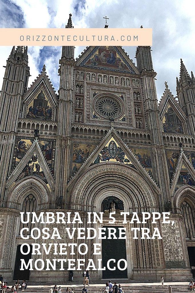 Umbria in 5 tappe, cosa vedere tra Orvieto e Montefalco - Pinterest (1)