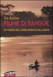 Fiume di sangue, di Tim Butcher