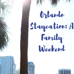 Awesome ideas for a family staycation in Orlando!