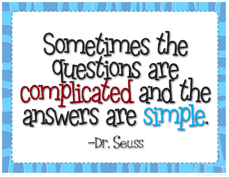 orlando espinosa sometimes the questions are complicated and the answers are simple Dr. Seuss