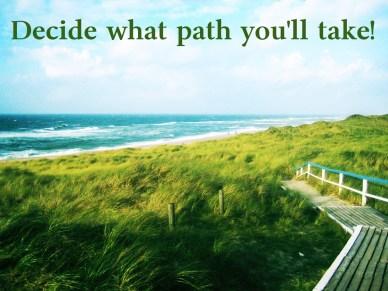 decide what path you'll take-orlando espinosa