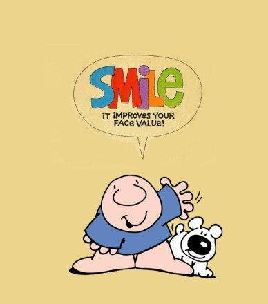 Ziggy-Smile, it improves your Face value!