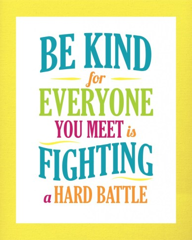 be-kind-everyone-is-fighting-a-hard-battle-orlando espinosa