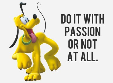 your passion do-it-with-passion-or-not-all orlando espinosa
