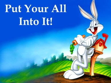put your all into it orlando espinosa Looney Tunes