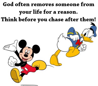 walk out orlando espinosa God-often-removes-someone-from-your-life-for-a-reason.-Think-before-you-chase-after-them