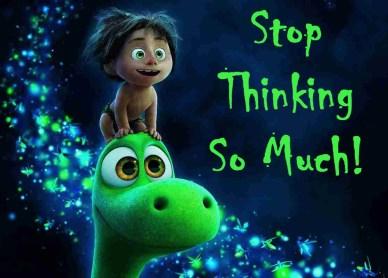 Stop thinking so much orlando espinosa
