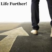 Take Life Further