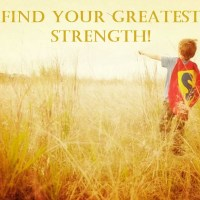 Find Your Greatest Strength