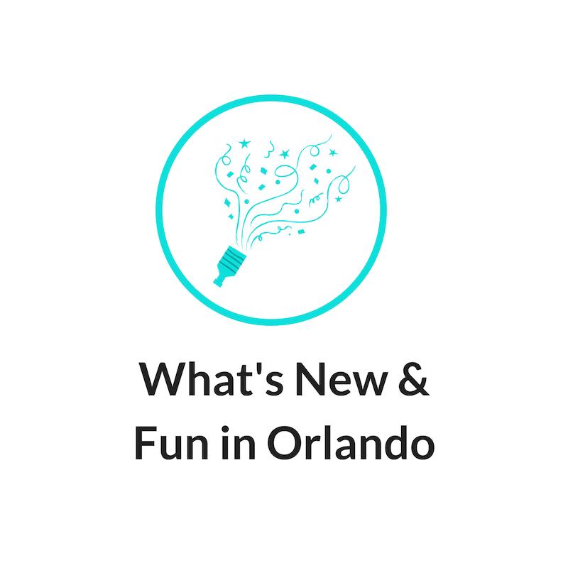 What's Fun & New in Orlando