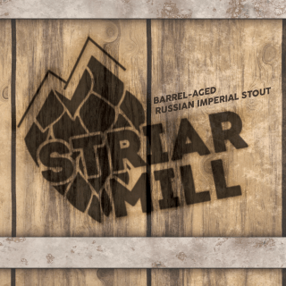 STRIAR MILL BARREL-AGED RUSSIAN IMPERIAL STOUT