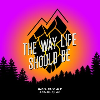 THE WAY LIFE SHOULD BE IPA