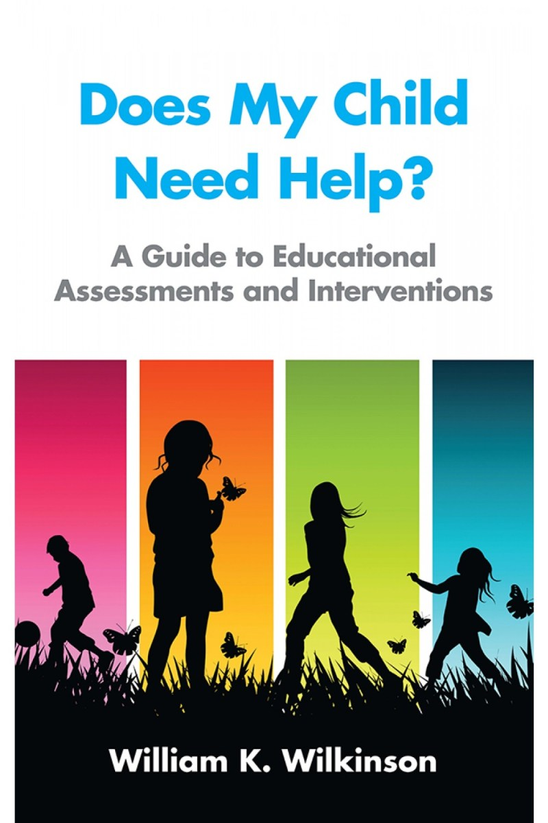 Does My Child Need Help? A Guide to Educational Assessments and Interventions