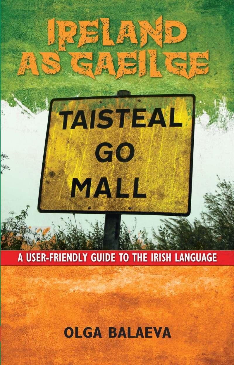 Ireland as Gaeilge: A User-Friendly Guide to the Irish Language