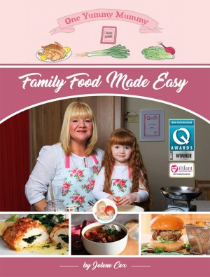 One Yummy Mummy: Family Food Made Easy
