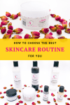 How to Choose the Best Skincare Routine For You
