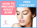 Free Checklist: How to Prevent Adult Acne